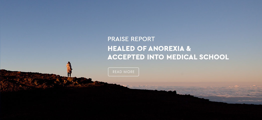 Healed Of Anorexia & Accepted Into Medical School