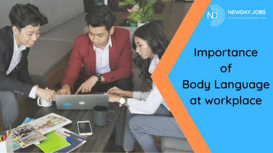Importance of Body Language in the Workplace | Read more blogs at New Day Jobs