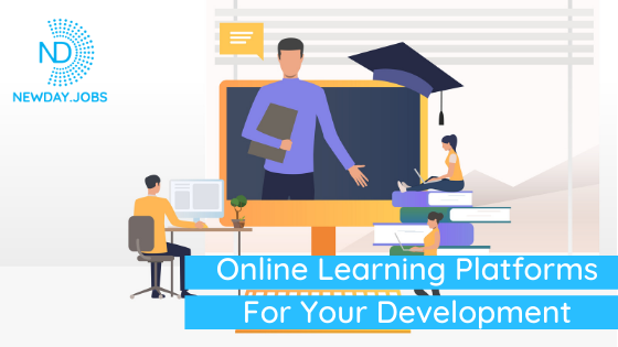 Online Learning Platforms For Your Development | Read more blogs at New Day Jobs