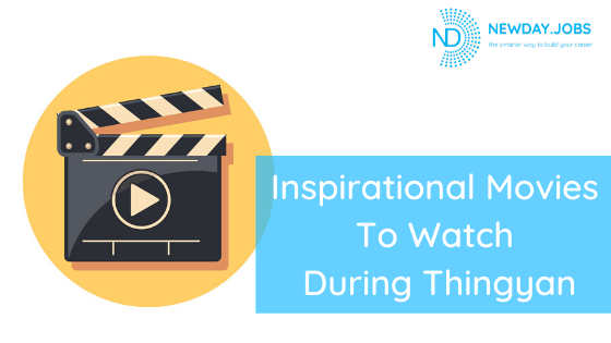 Inspirational Movies To Watch During Thingyan | Read more blogs at New Day Jobs