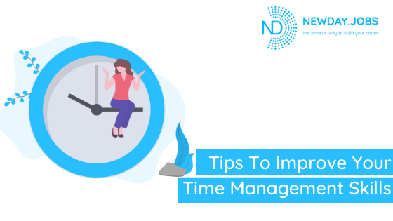 Tips To Improve Your Time Management Skill | Blog from New Day Jobs