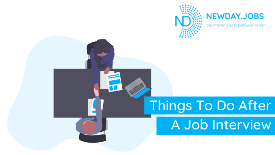 Things To Do After A Job Interview | Read more blogs at New Day Jobs