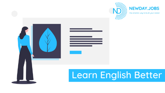 Learn English Better | Read more blogs at New Day Jobs
