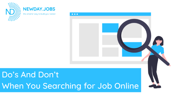 Do's And Don't When You Searching for Job Online | Read more blogs at New Day Jobs
