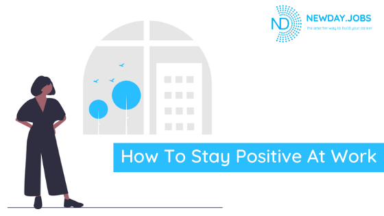 How To Stay Positive At Work | Blog from New Day Jobs