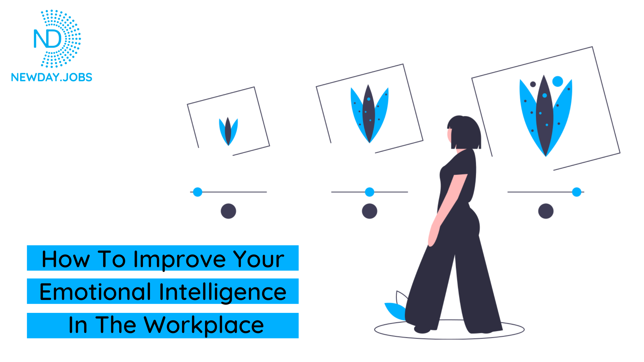 ံHow To Improve Your Emotional Intelligence In The Workplace | Read more blogs at New Day Jobs