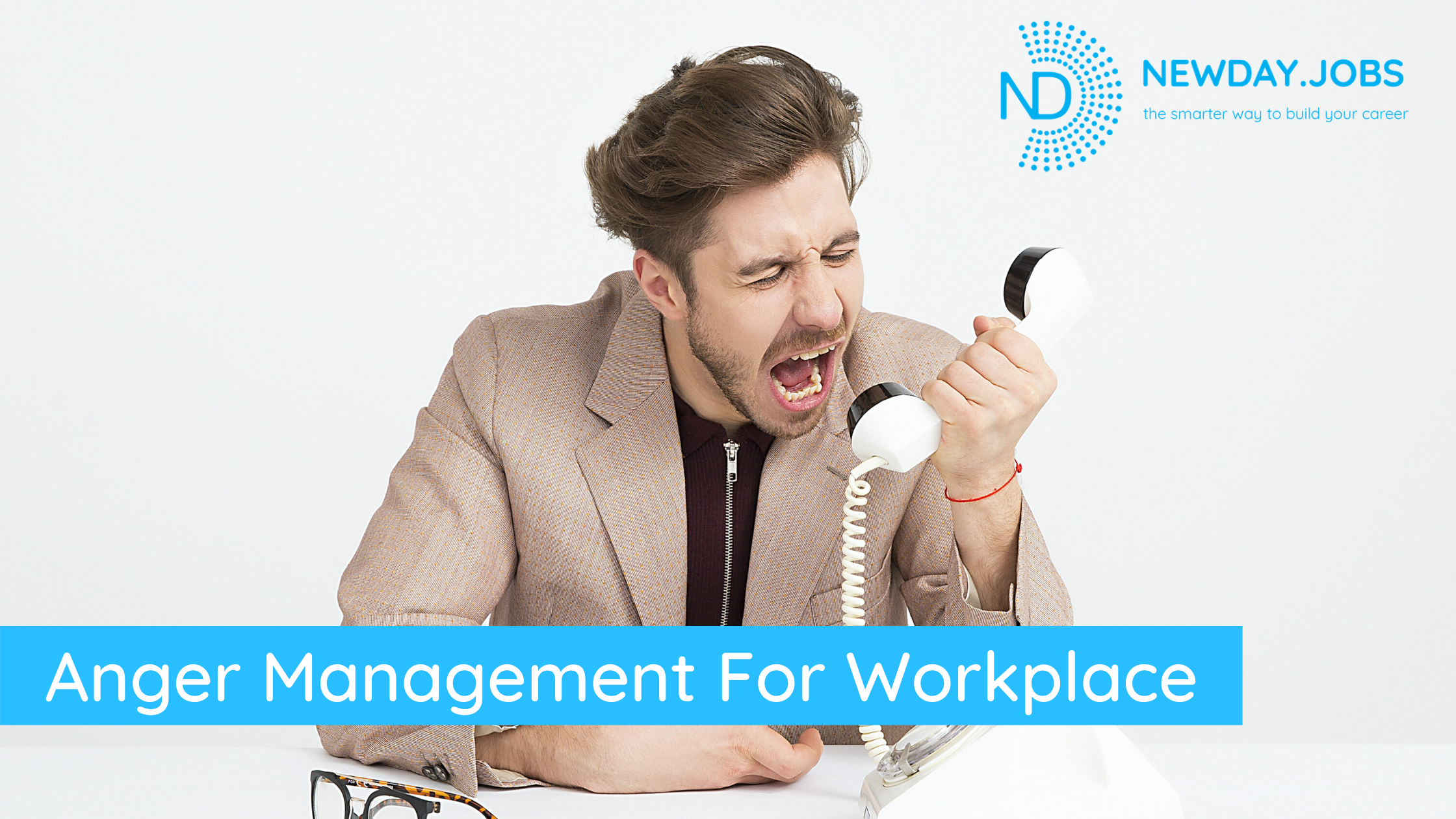 Anger Management For Workplace | Read more blogs at New Day Jobs