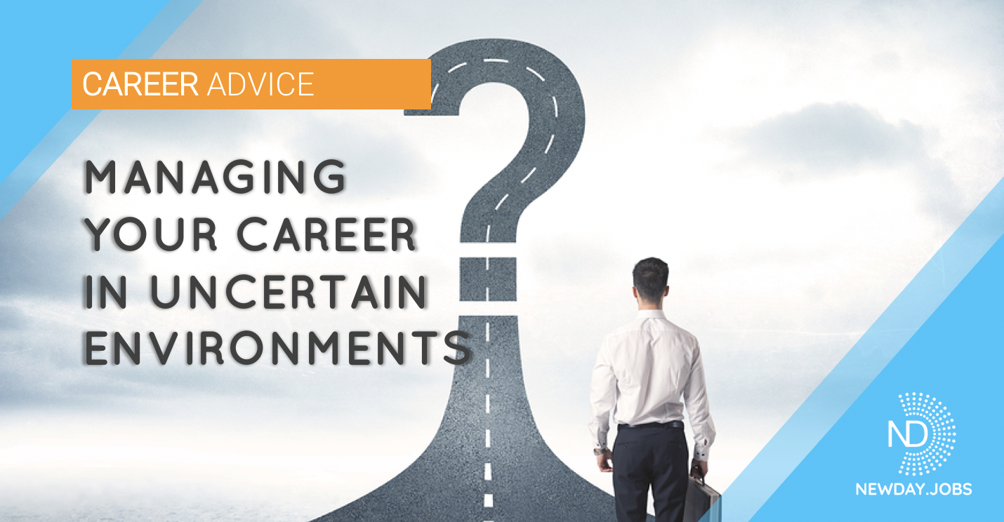 Managing Your Career in Uncertain Environments | Read more blogs at New Day Jobs