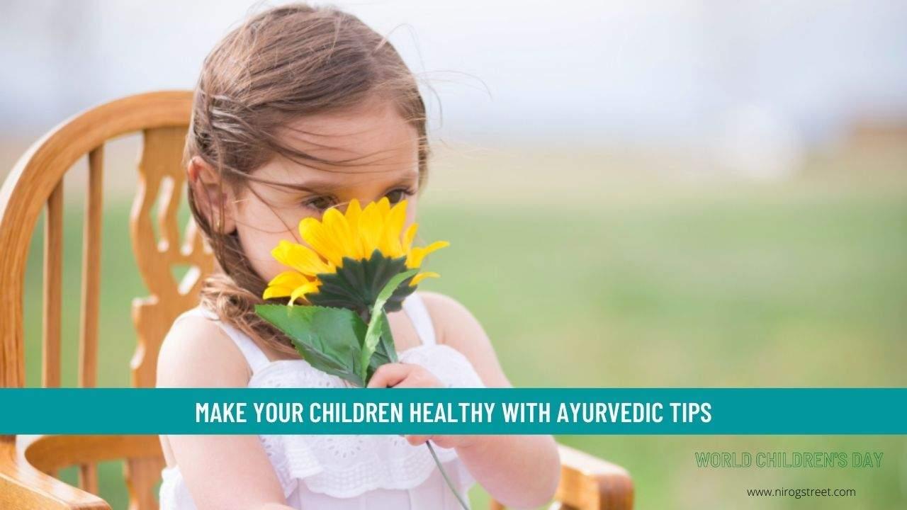 Children Healthy With Ayurvedic Tips