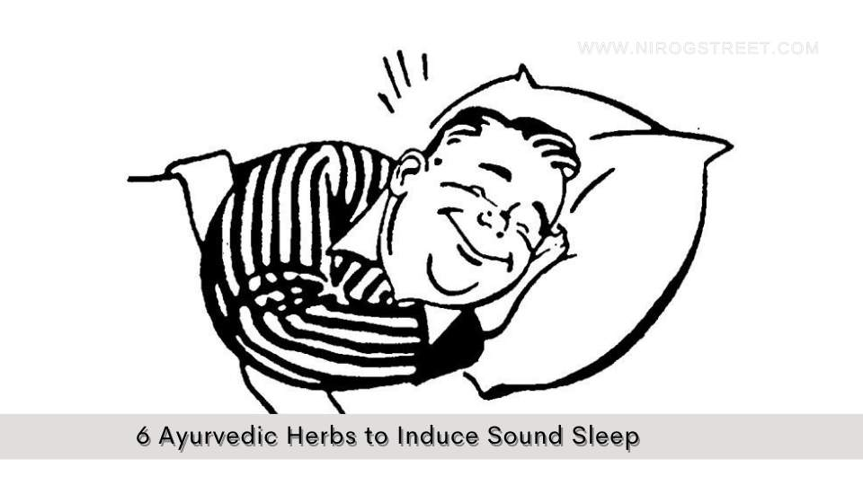 6 Ayurvedic Herbs to Induce Sound Sleep