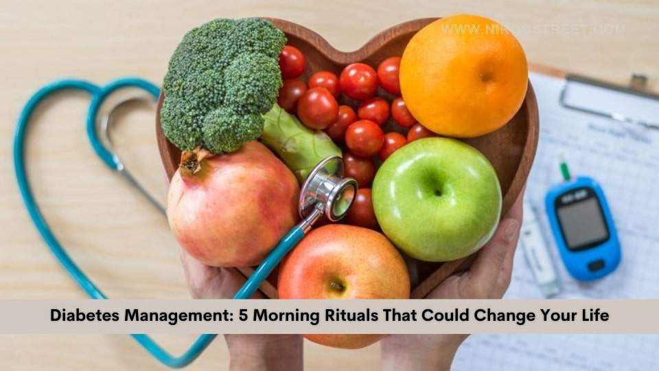 Diabetes Management: 5 Morning Rituals That Could Change Your Life