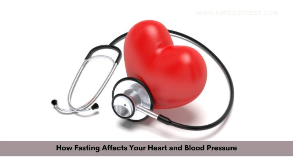 How Fasting Affects Your Heart and Blood Pressure