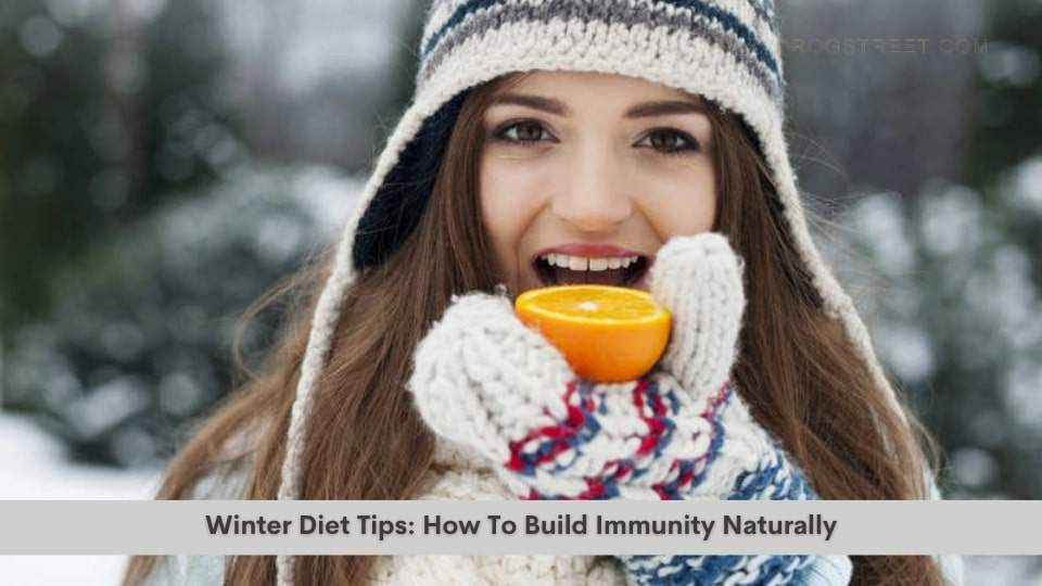 Winter Diet Tips: How To Build Immunity Naturally