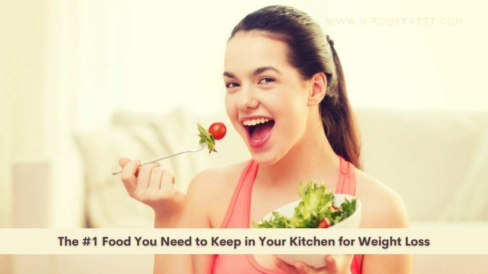 The #1 Food You Need to Keep in Your Kitchen for Weight Loss