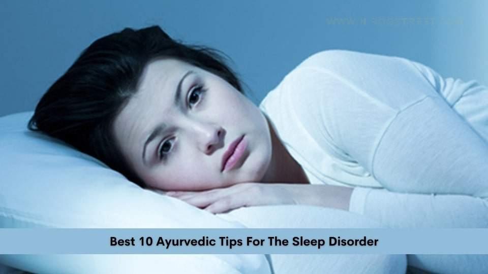 Best 10 ayurvedic tips for the sleep disorder