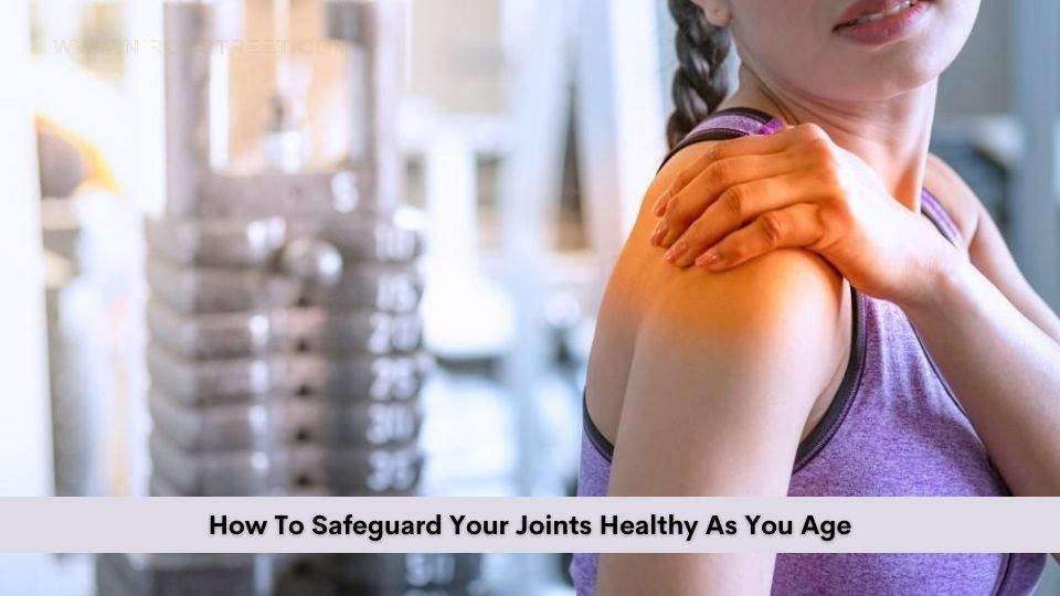 How To Safeguard Your Joints Healthy As You Age