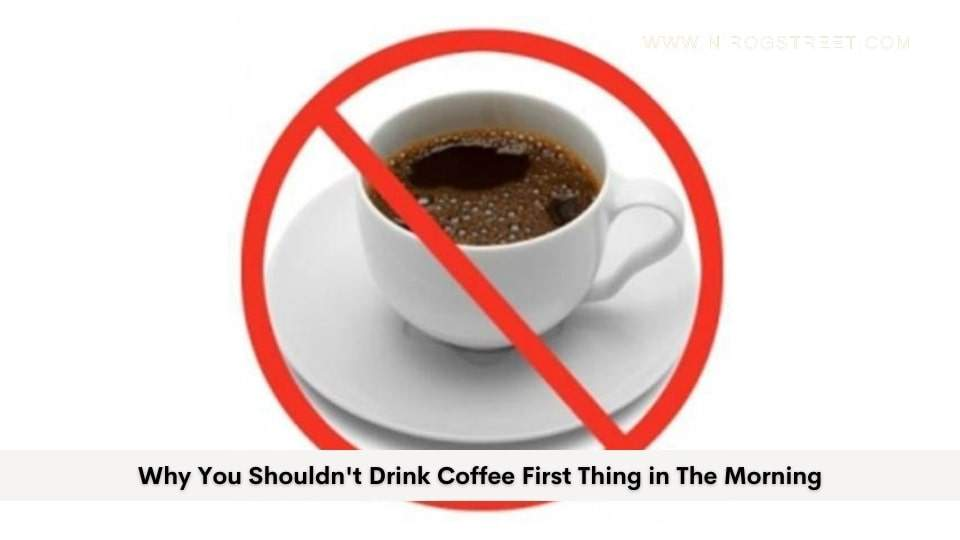Why You Shouldn't Drink Coffee First Thing in The Morning