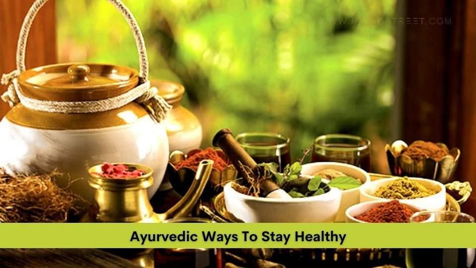 Ayurvedic Ways To Stay Healthy