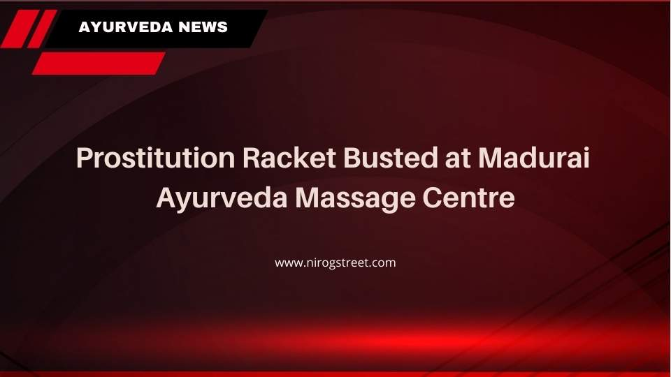 Prostitution Racket Busted at Ayurveda Massage Centre