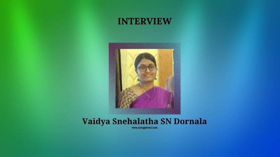 interview with vaidya snehalatha sn dornala