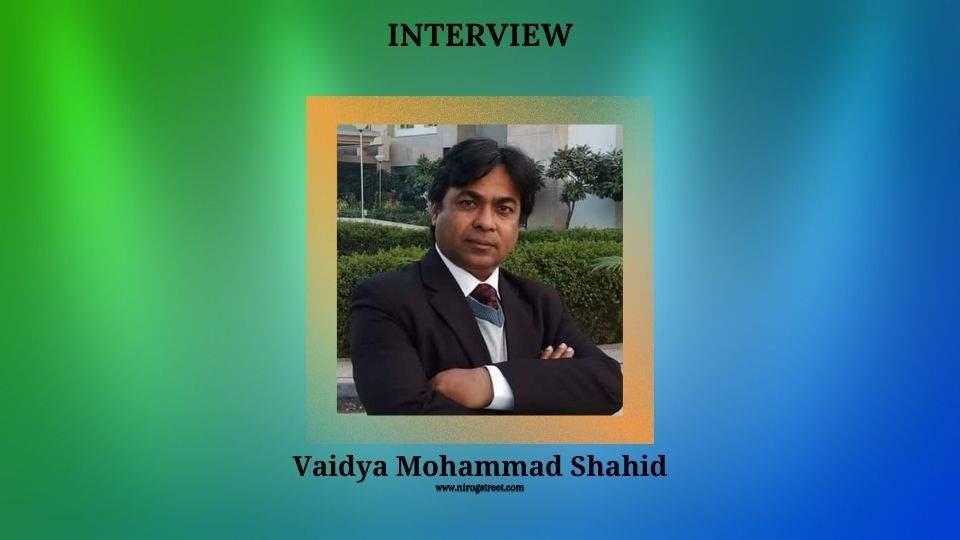 Interview with Vaidya Mohammad Shahid