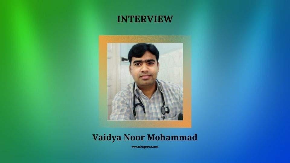 Interview with Vaidya Noor Mohammad