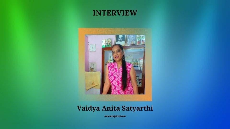 Interview with Vaidya Anita Satyarthi