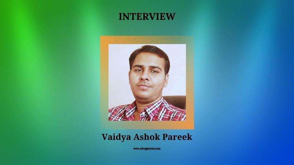 Interview with Vaidya Ashok Pareek