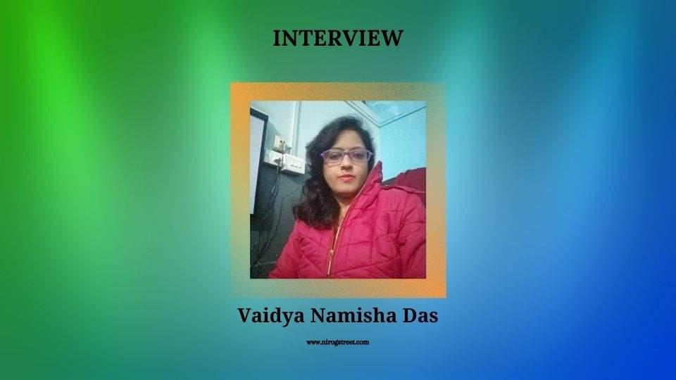 Interview with Vaidya Namisha Das