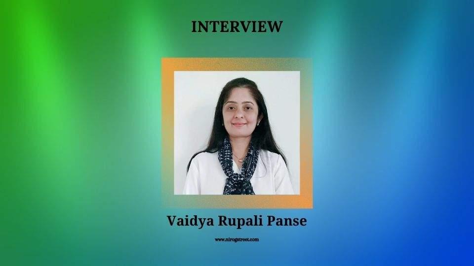 Interview with Vaidya Rupali Panse