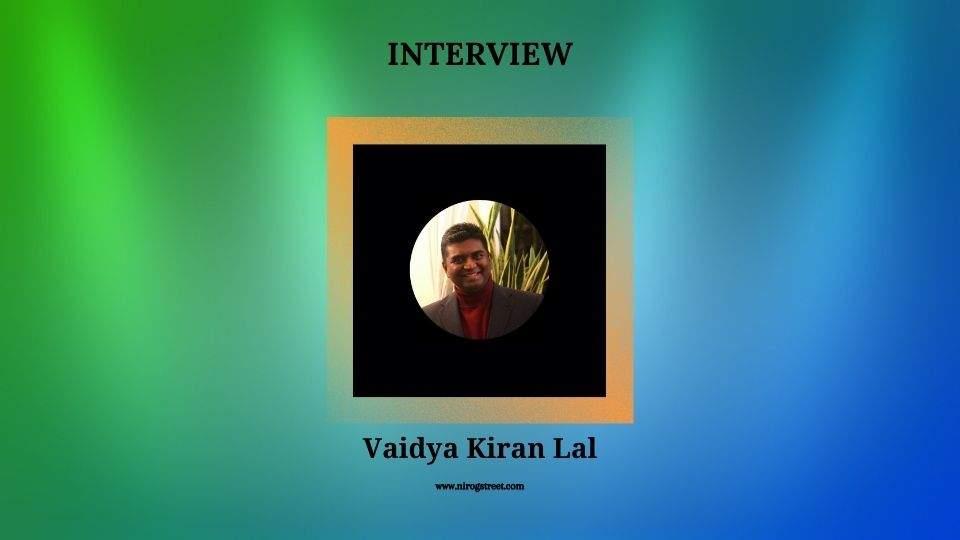 Interview with Vaidya Kiran Lal