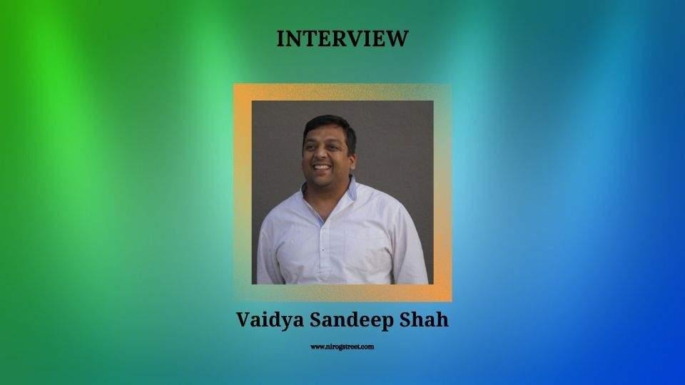 Interview with Vaidya Sandeep Shah