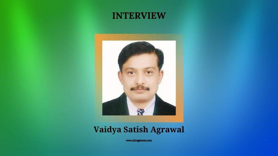 Interview with satish agrawal
