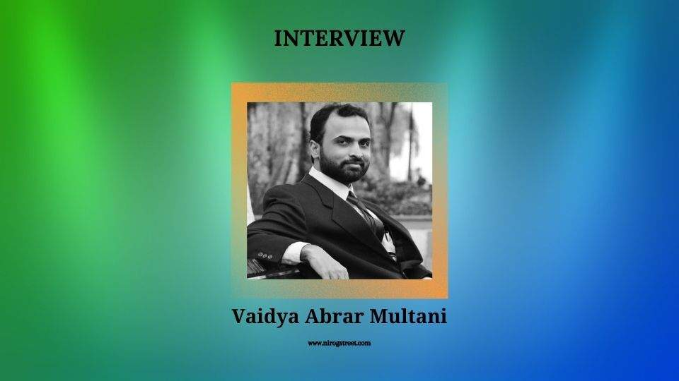 Interview with Vaidya Arbar Multani