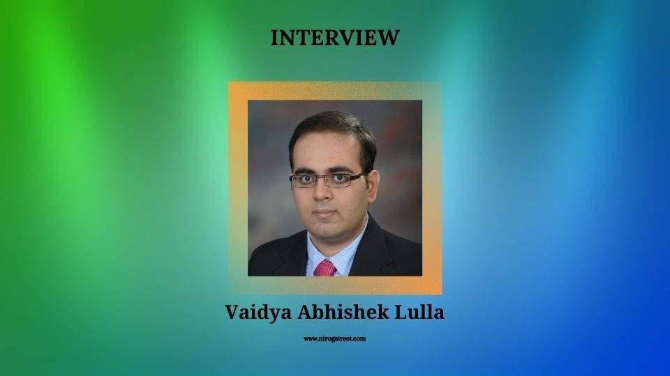Interview with Vaidya Abhishek Lulla