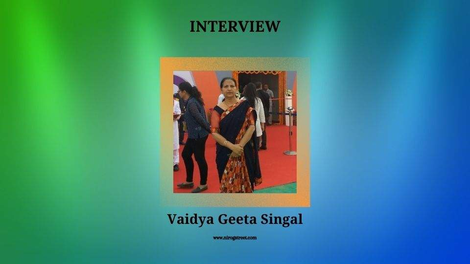 Interview with Vaidya Geeta Singal