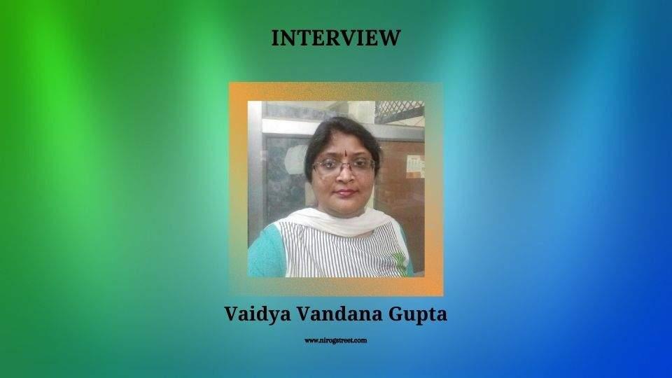 Interview with Vaidya Vandana Gupta