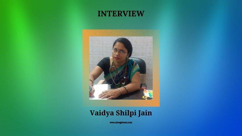 Interview with Vaidya Shilpi Jain