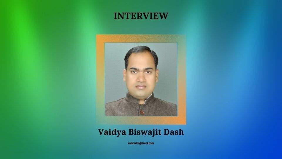 Dr. Biswajit Dash interview with Nirogstreet