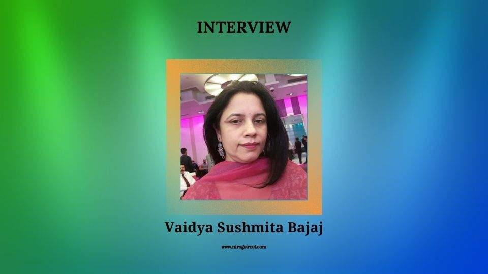 Dr. Sushmita Bajaj interview with Nirogstreet
