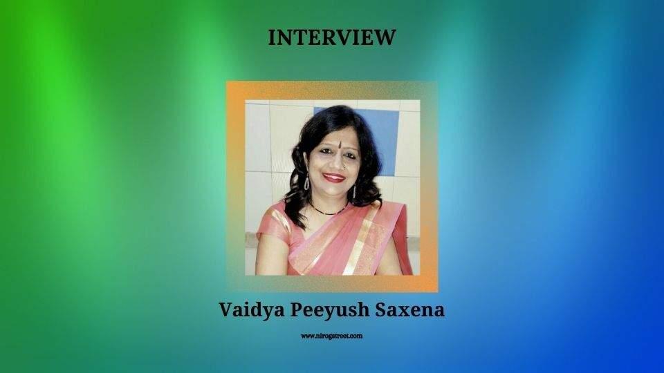 Dr. Peeyush Saxena interview with Nirogstreet