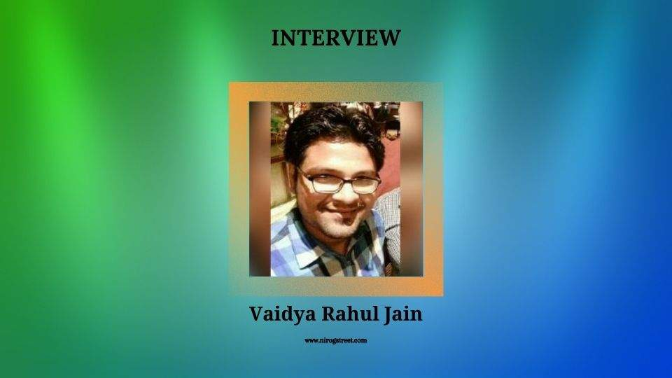 Dr. Rahul Jain interview with Nirogstreet