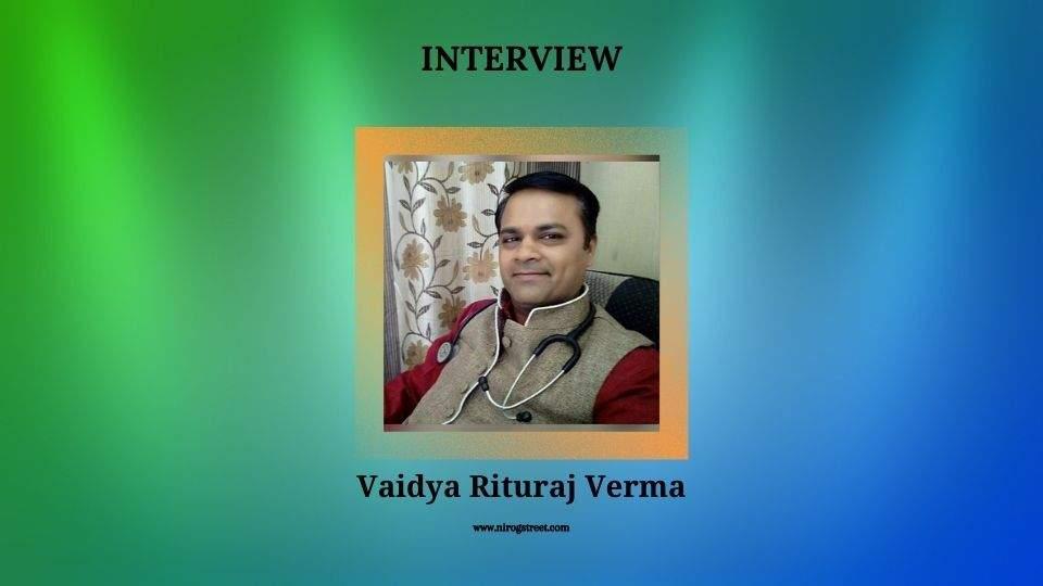 Dr. Rituraj Verma interview with Nirogstreet