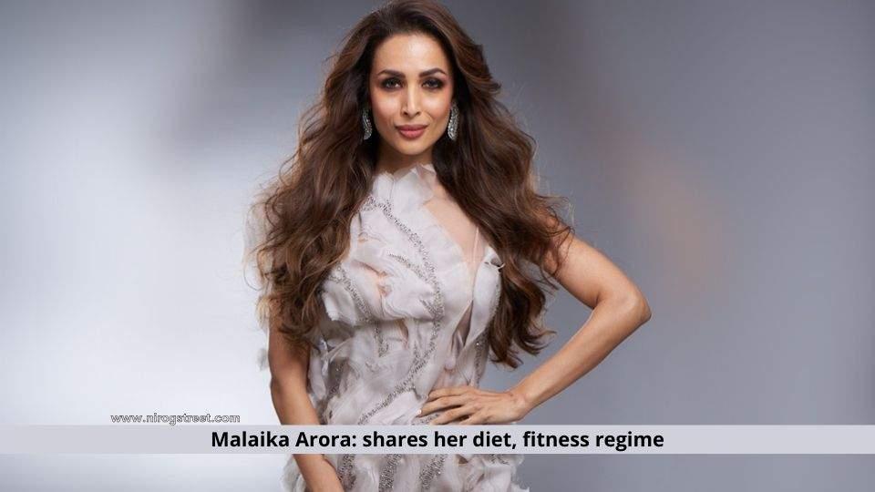 Malaika Arora: shares her diet, fitness regime