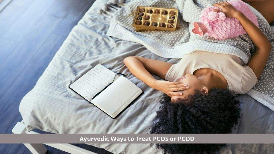 Ayurvedic ways to treat PCOS or PCOD