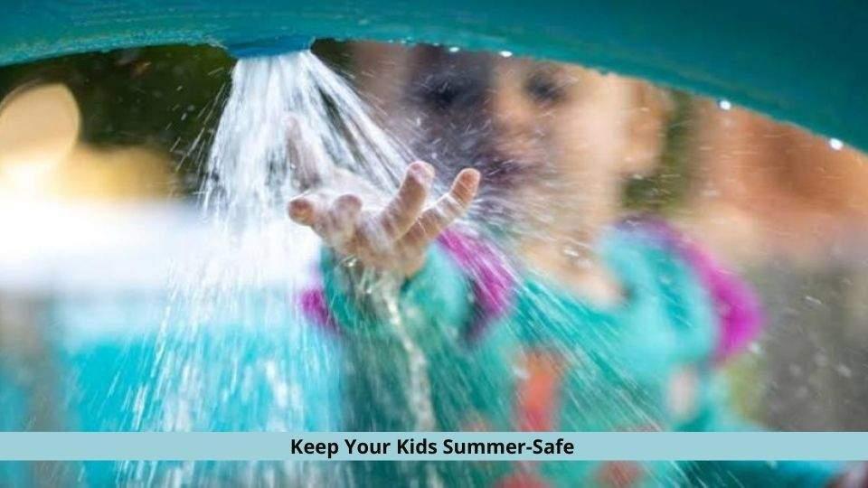 Kids Summer-Safe