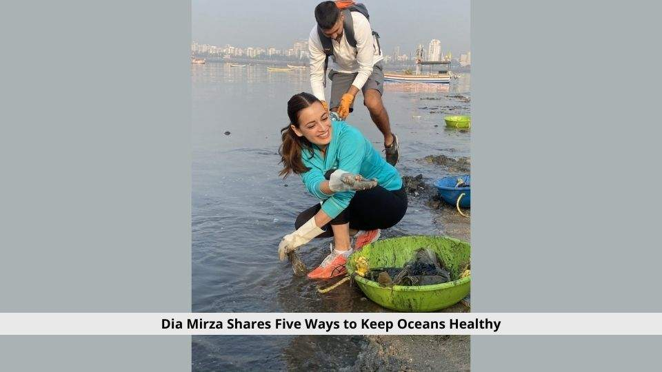 Dia Mirza Shares Five Ways to Keep Oceans Healthy