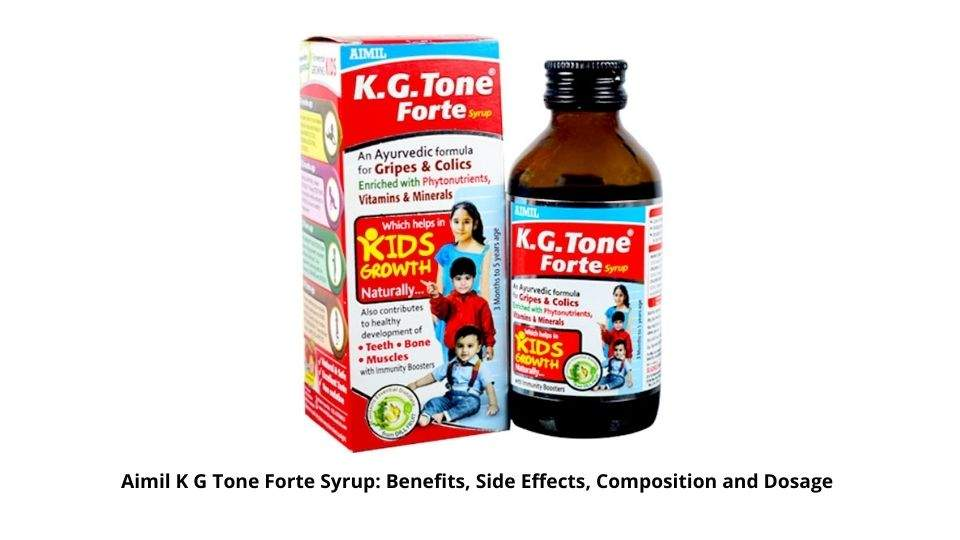 Aimil K G Tone Forte Syrup Benefits