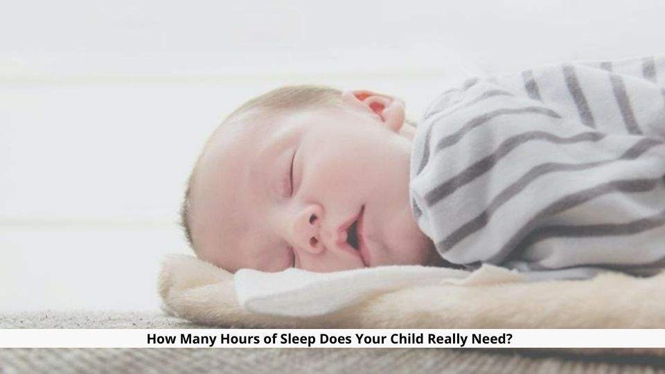 Hours of Sleep Does Your Child Really Need
