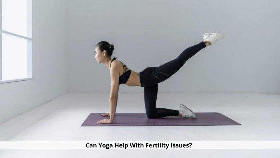 Yoga Help With Fertility Issues